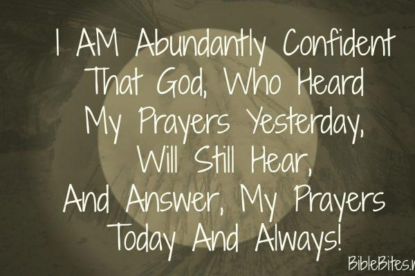 1-A-Abundantly Confident That God Who Heard My Pryaers Yesterday Will Still Hear