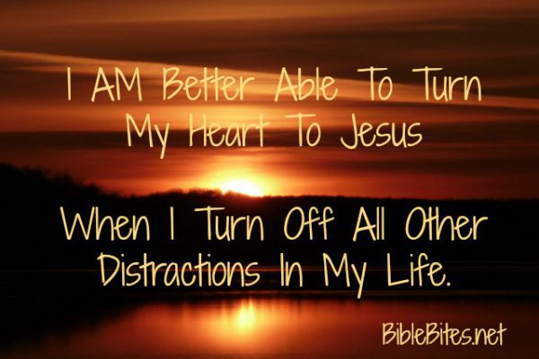 10-A-Better Able To Turn My Heart To Jesus When I Turn Off