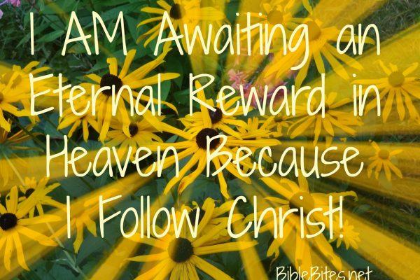 7-A-Awaiting an Eternal Reward in Heaven Because I Follow Christ
